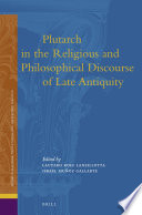 Plutarch In The Religious And Philosophical Discourse Of Late Antiquity : with exceptional evidence to reconstruct...