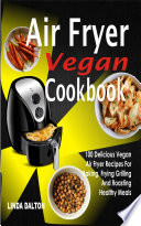Air Fryer Vegan Cookbook