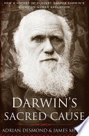 Darwin s Sacred Cause