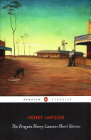The Penguin Henry Lawson Short Stories More Feelings Observation And Atmosphere Into A Page