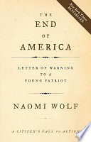 The End Of America : best-selling author naomi wolf lays out...