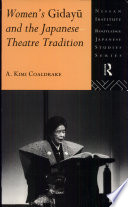Women's Gidayū And The Japanese Theatre Tradition : and introduces the performers, their music and...