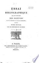 Essai bibliographique sur les   ditions des Elz  virs  les plus pr  cieuses et les plus recherch  es