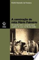 A construção do mito Mário Palmério: um estudo sobre a ascensão social e política do autor de Vila dos Confins