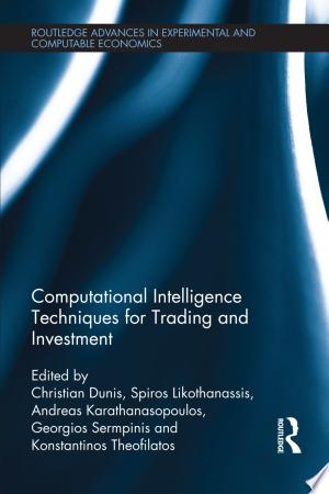 Computational Intelligence Techniques for Trading and Investment - ISBN:9781136195112