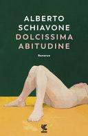 Dolcissima abitudine : [romanzo]