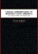 Urban Chroniclers in Modern Latin America