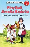Play Ball  Amelia Bedelia