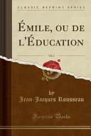 mile  ou de l   ducation  Vol  1  Classic Reprint