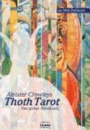 Aleister Crowleys Thoth Tarot