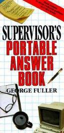 The Supervisor s Portable Answer Book