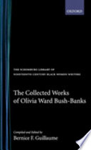 The Collected Works of Olivia Ward Bush-Banks