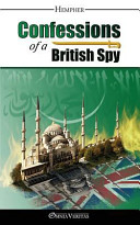 Confessions Of A British Spy : agents employed and sent forth to...