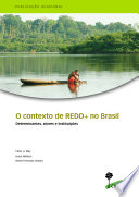 O contexto de REDD+ no Brasil