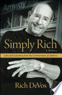 Simply Rich  Life and Lessons from the Cofounder of Amway