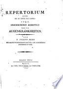 Repertorium Aller Bis Zu Ende Des Jahres 1797 Erschienenen Schriften Über Die Augenkrankheiten