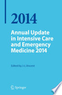 Annual Update in Intensive Care and Emergency Medicine 2014 And Clinical Research And Practice In