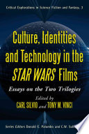 Culture  Identities and Technology in the Star Wars Films