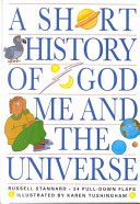 A Short History of God  Me  and the Universe