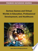 Serious Games and Virtual Worlds in Education  Professional Development  and Healthcare