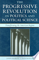 The Progressive Revolution in Politics and Political Science