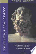Socrates Meets Machiavelli : than by exploring the great books written...