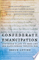 Confederate Emancipation The Confederacy Was Fighting For