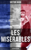LES MISERABLES (Illustrated Edition)