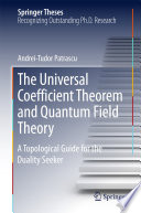The Universal Coefficient Theorem and Quantum Field Theory