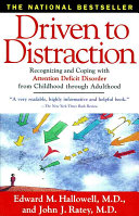 Driven To Distraction: Recognizing and Coping with Attention Deficit…