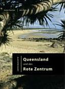 Queensland und das Rote Zentrum