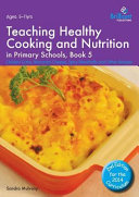 Teaching Healthy Cooking and Nutrition in Primary Schools  Book 5