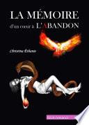 LA M  MOIRE d un coeur    L ABANDON  Vol 1