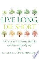 Live Long  Die Short