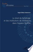 Le Droit De L Arbitrage Et Des Institutions De M Diation Dans L Espace Ohada