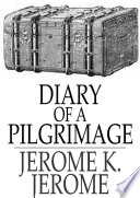 Diary Of A Pilgrimage : to literary acclaim as a writer of...