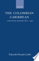 The Colombian Caribbean Social Economic And Political Development Of