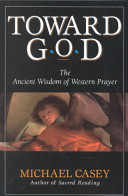 Toward God: The Ancient Wisdom of Western Prayer