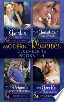 Modern Romance December 2016 Books 1 4  A Di Sione for the Greek s Pleasure   The Prince s Pregnant Mistress   The Greek s Christmas Bride   The Guardian s Virgin Ward  Mills   Boon e Book Collections
