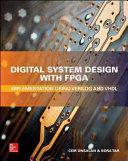 Digital System Design with FPG: Implementation Using Verilog and VHDL