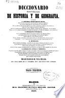 Diccionario universal de Historia y de Geograf  a