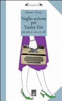 Voglio scrivere per Vanity Fair. Precaria sì ma con stile