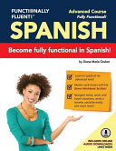Functionally Fluent  Advanced Spanish Course  Including Full Color Spanish Coursebook and Audio Downloads