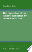 The Protection Of The Right To Education By International Law book
