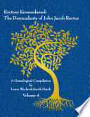 Rectors Remembered  The Descendants of John Jacob Rector Volume 4