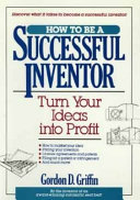 How to be a successful inventor