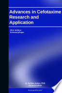 Advances in Cefotaxime Research and Application: 2011 Edition