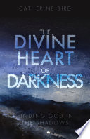The Divine Heart of Darkness Lift Our Spirits Challenge Our Hearts