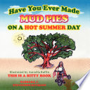 Have You Ever Made Mud Pies on a Hot Summer Day