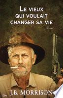 Le vieux qui voulait changer sa vie